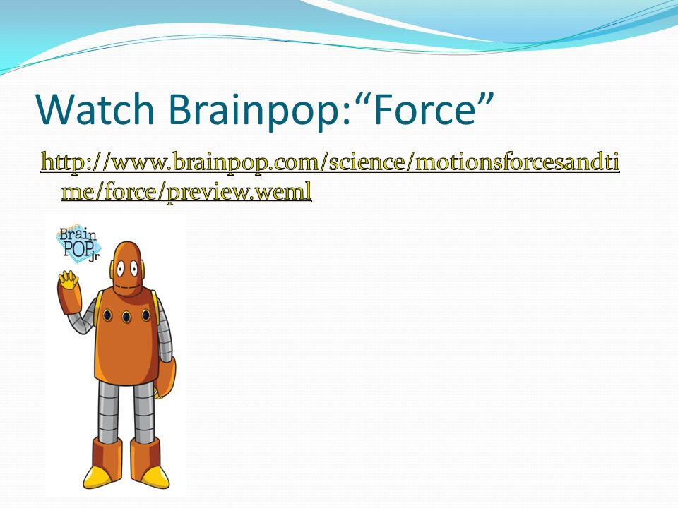 Watch Brainpop: Force
