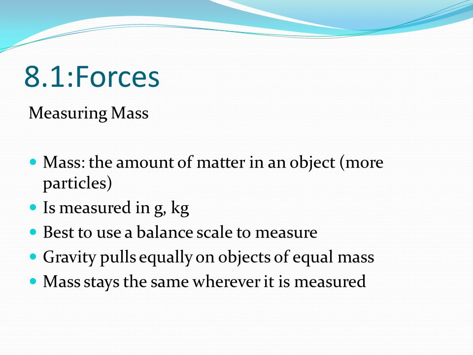 8.1:Forces Measuring Mass