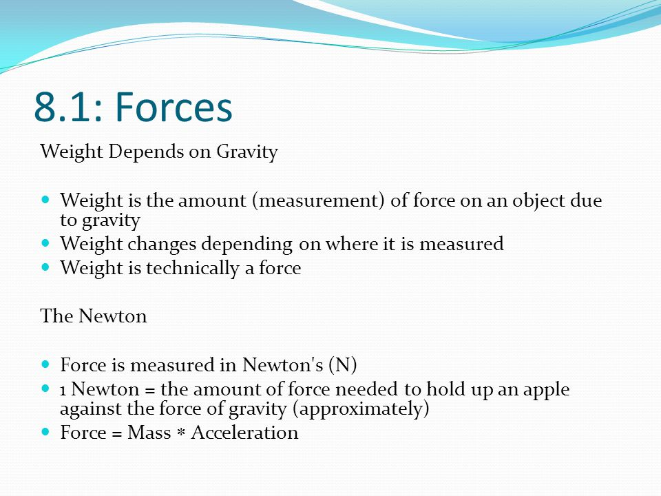 8.1: Forces Weight Depends on Gravity