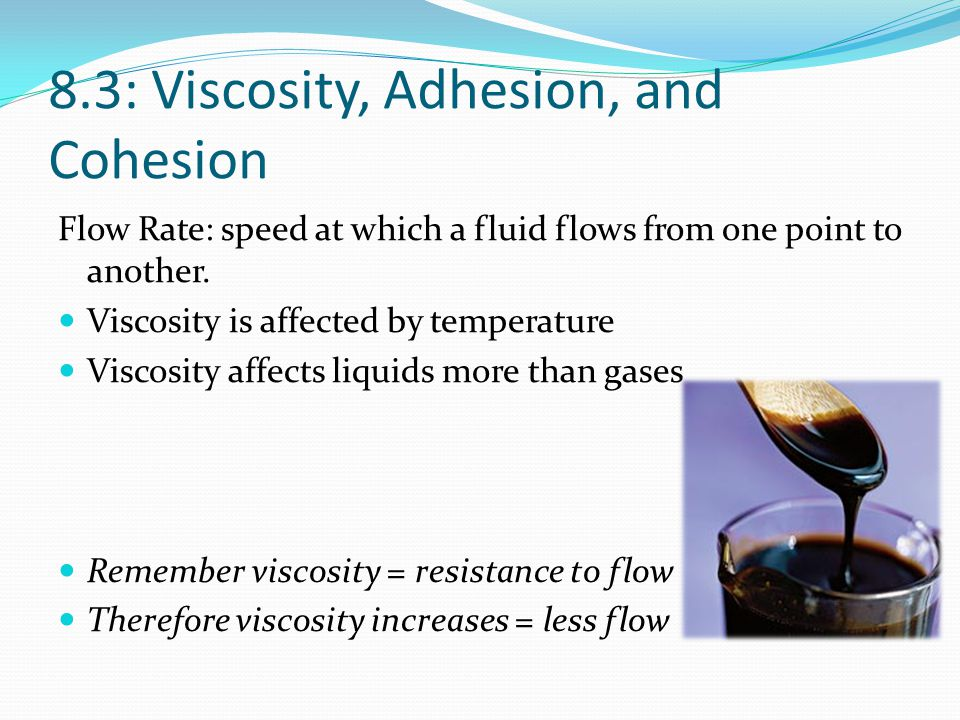 8.3: Viscosity, Adhesion, and Cohesion