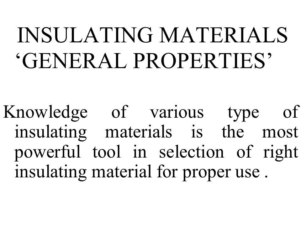 INSULATING MATERIALS 'GENERAL PROPERTIES'