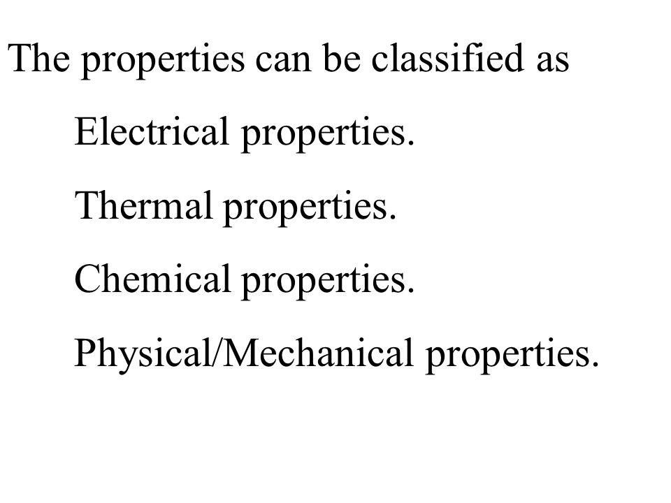 The properties can be classified as
