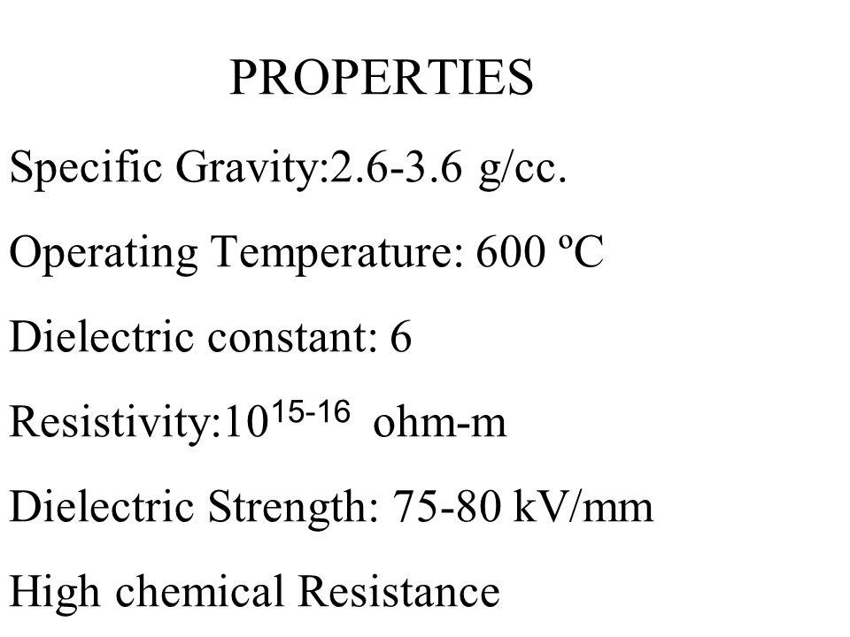 PROPERTIES Specific Gravity:2. 6-3. 6 g/cc