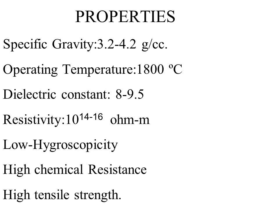 PROPERTIES Specific Gravity:3. 2-4. 2 g/cc