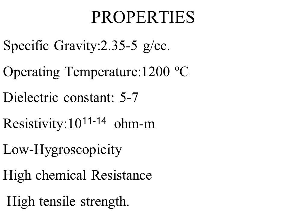 PROPERTIES Specific Gravity:2. 35-5 g/cc
