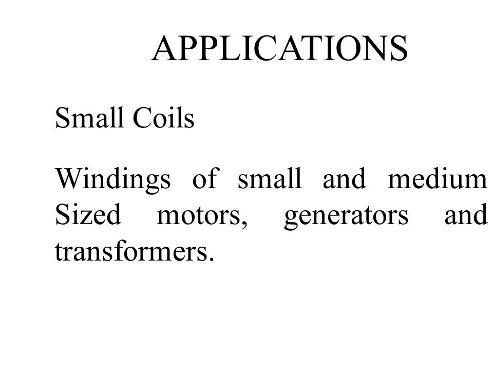 APPLICATIONS Small Coils