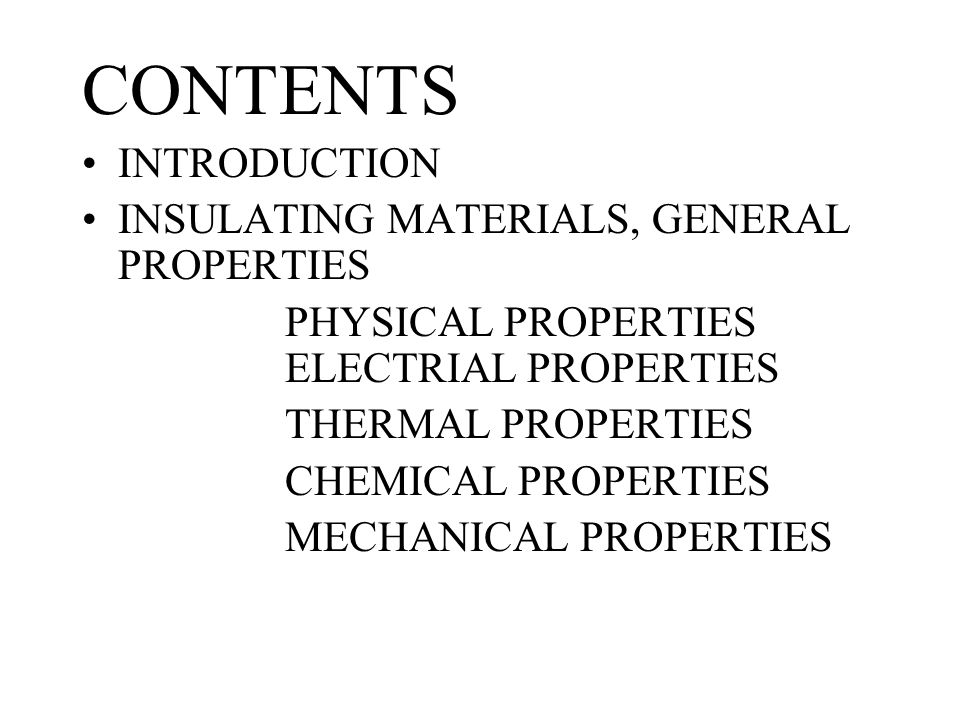 CONTENTS INTRODUCTION INSULATING MATERIALS, GENERAL PROPERTIES