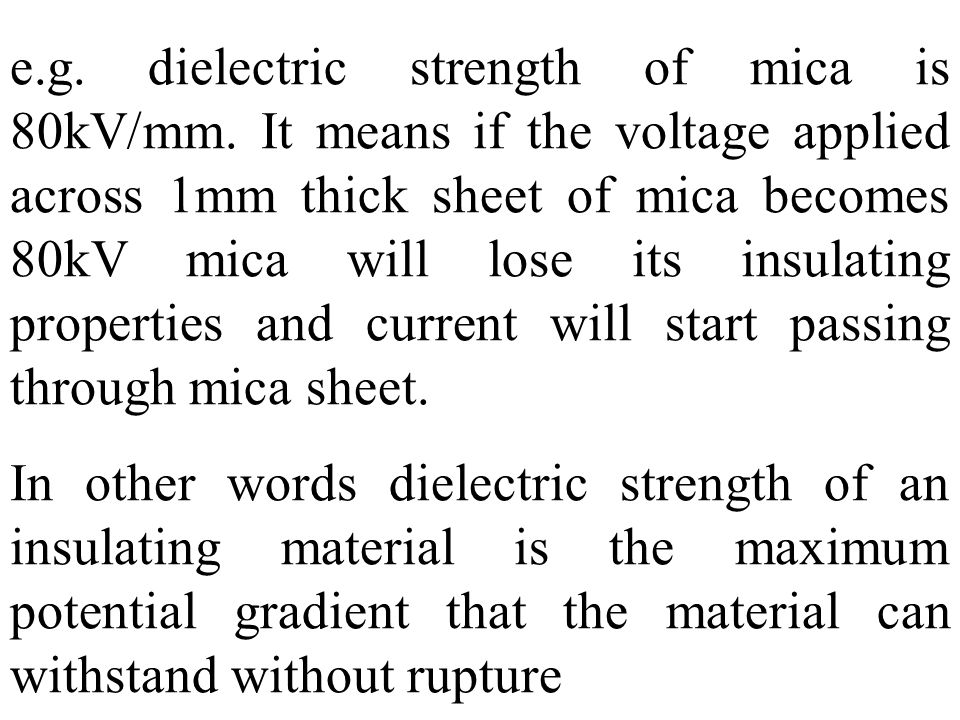 e. g. dielectric strength of mica is 80kV/mm