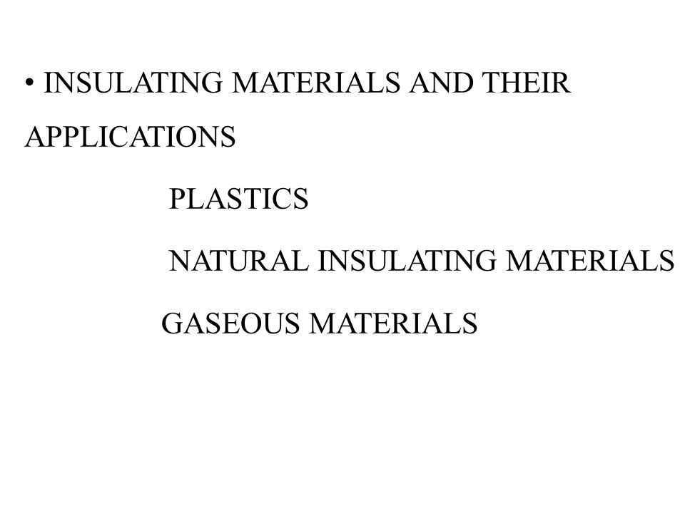 INSULATING MATERIALS AND THEIR APPLICATIONS