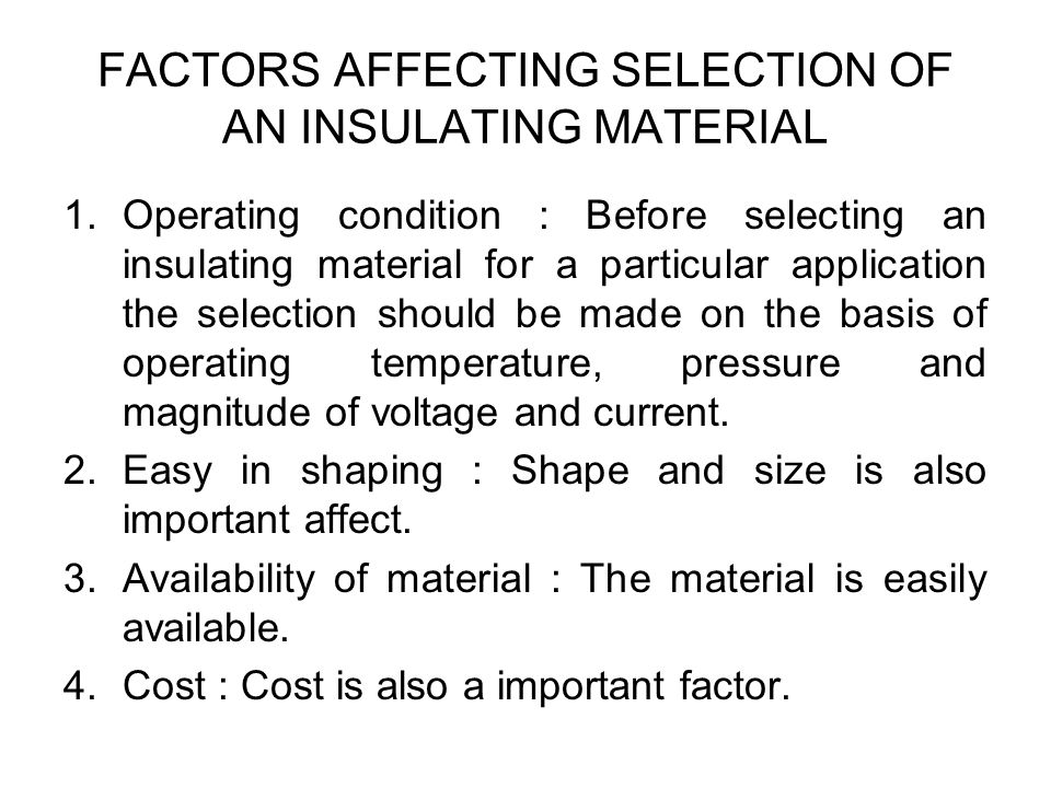 FACTORS AFFECTING SELECTION OF AN INSULATING MATERIAL