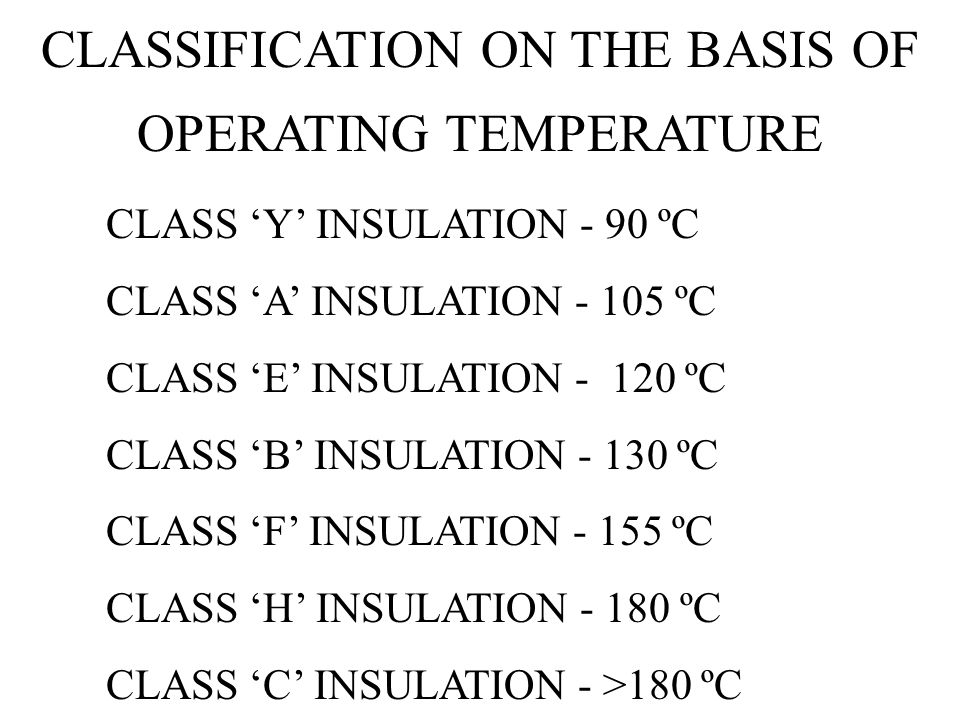 CLASSIFICATION ON THE BASIS OF OPERATING TEMPERATURE