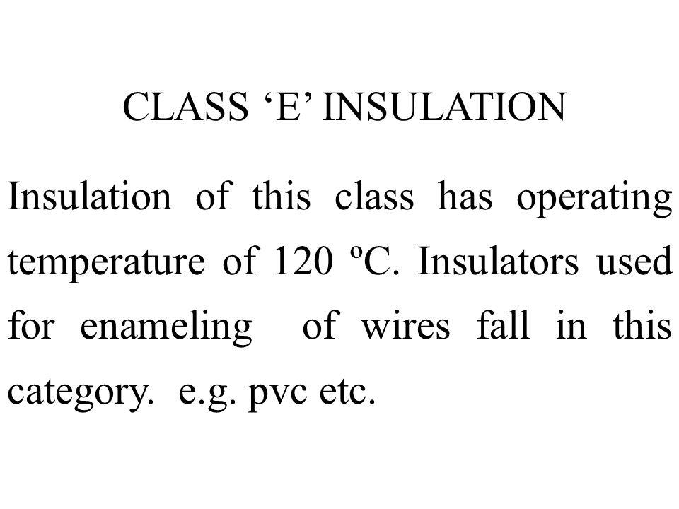 CLASS 'E' INSULATION