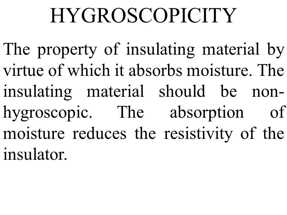 HYGROSCOPICITY