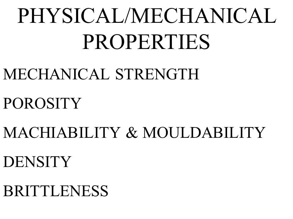 PHYSICAL/MECHANICAL PROPERTIES