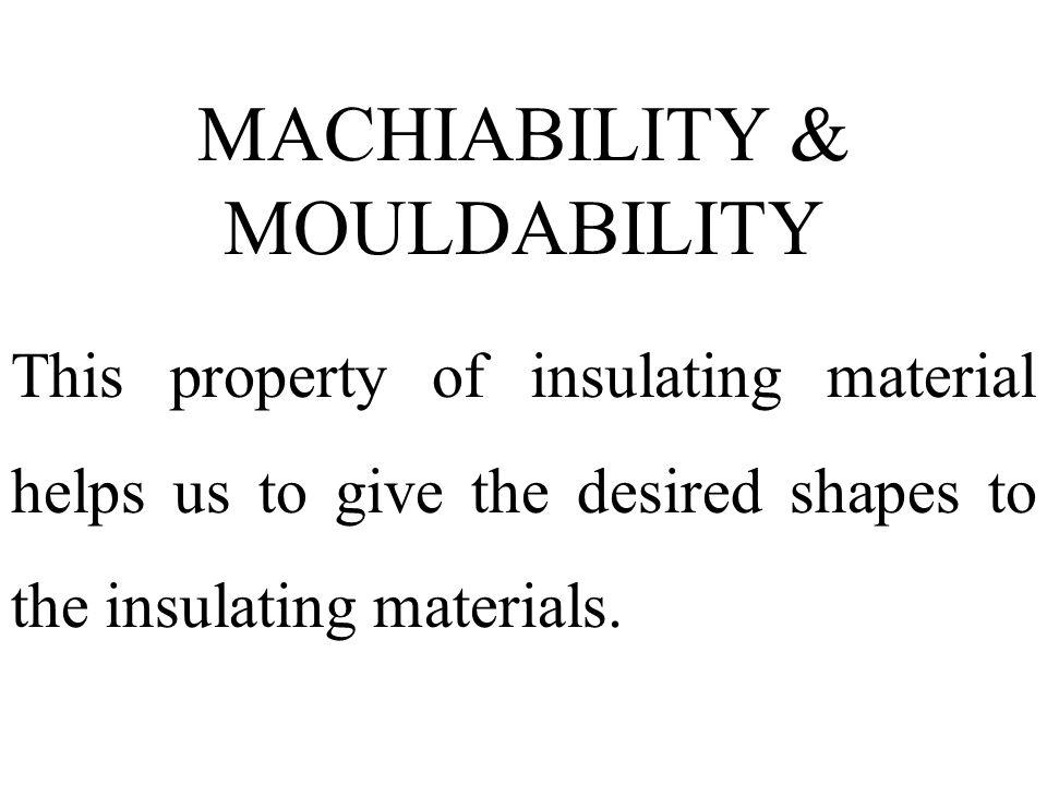 MACHIABILITY & MOULDABILITY