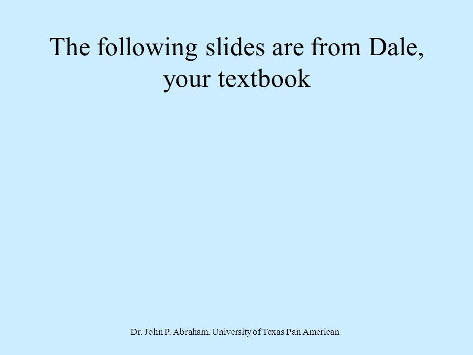 The following slides are from Dale, your textbook