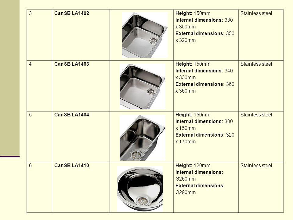 3 CanSB LA1402. Height: 150mm Internal dimensions: 330 x 300mm External dimensions: 350 x 320mm. Stainless steel.