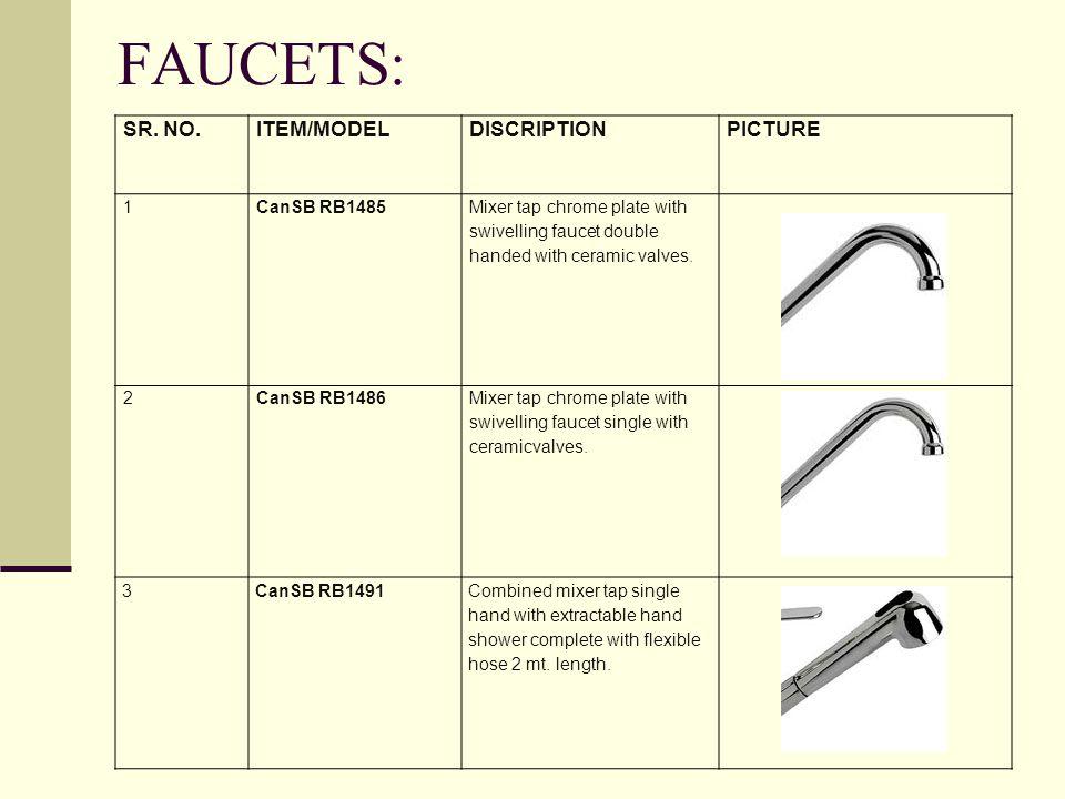 FAUCETS: SR. NO. ITEM/MODEL DISCRIPTION PICTURE 1 CanSB RB1485