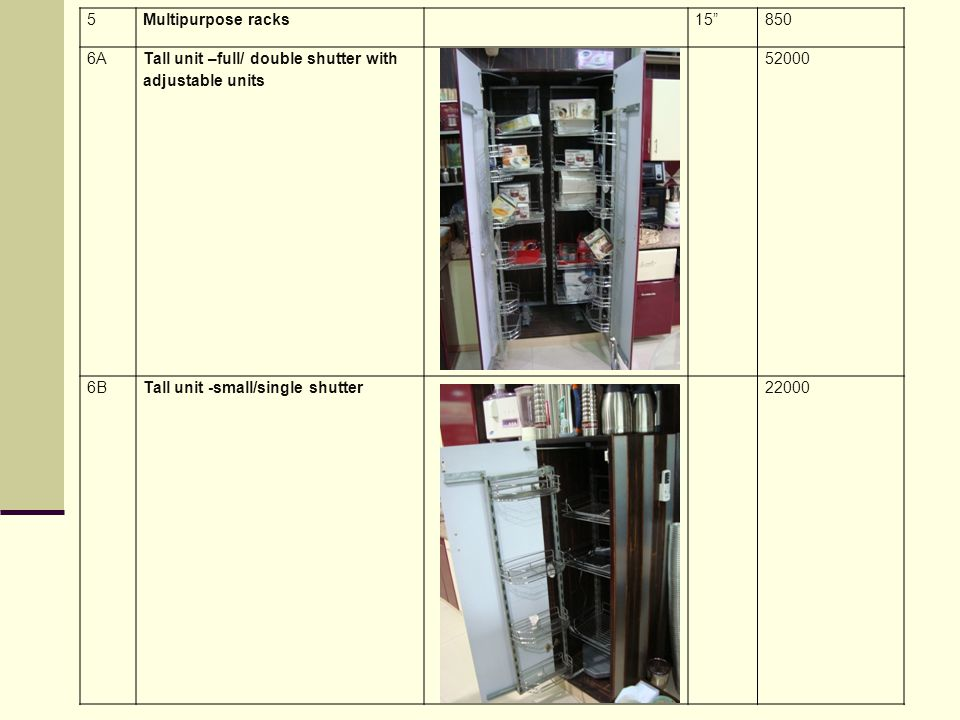 5 Multipurpose racks. 15 850. 6A. Tall unit –full/ double shutter with adjustable units. 52000.