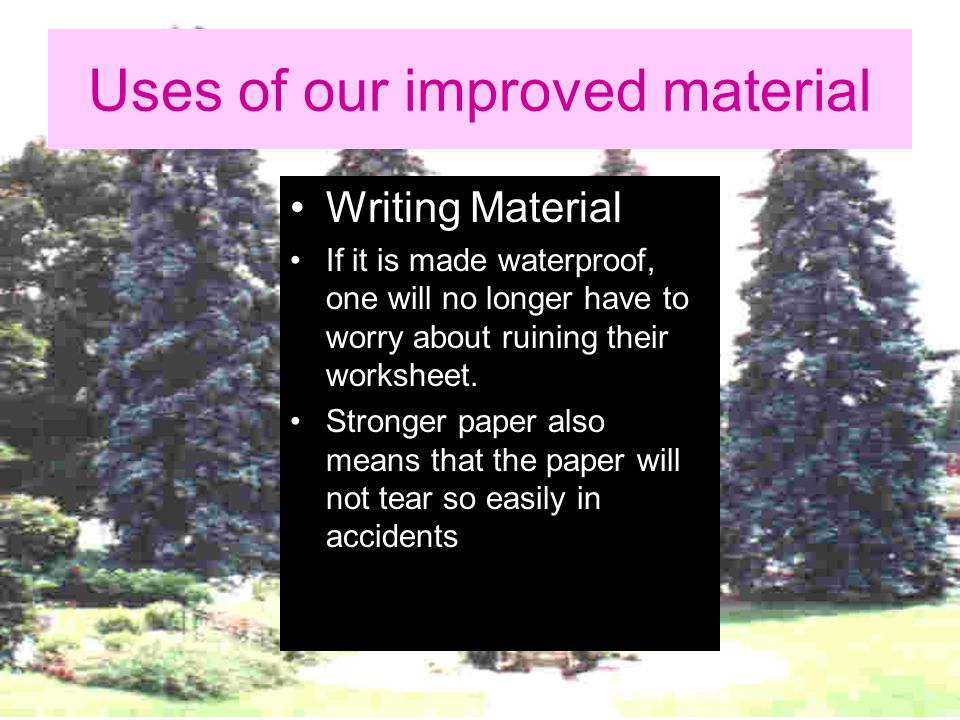 Uses of our improved material
