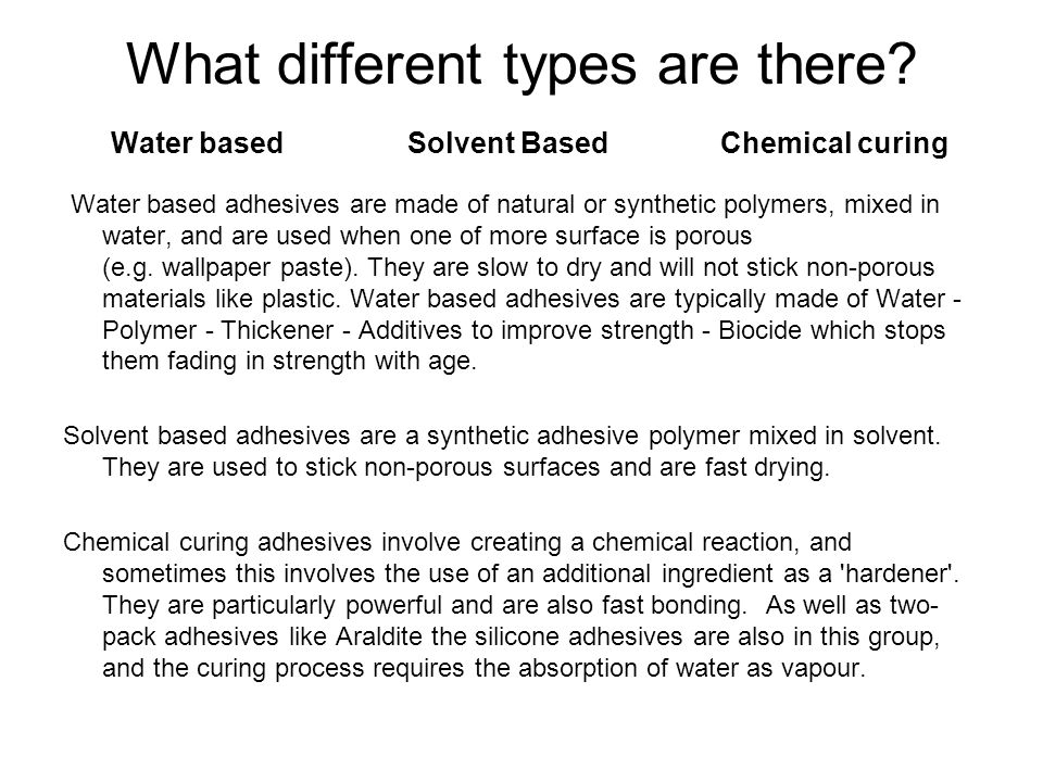 What different types are there. Water based. Solvent Based