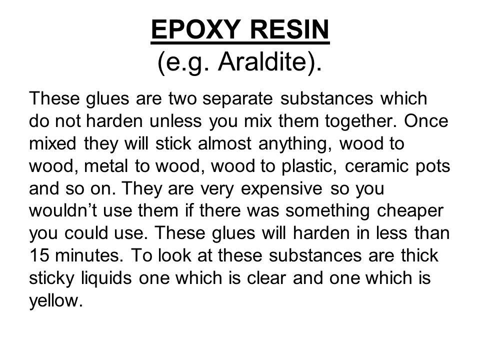 EPOXY RESIN (e.g. Araldite).