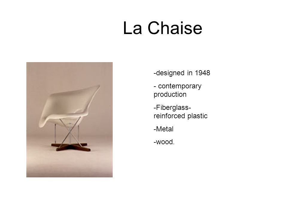 La Chaise designed in 1948 contemporary production