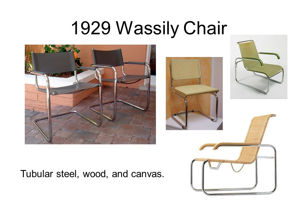 1929 Wassily Chair Tubular steel, wood, and canvas.