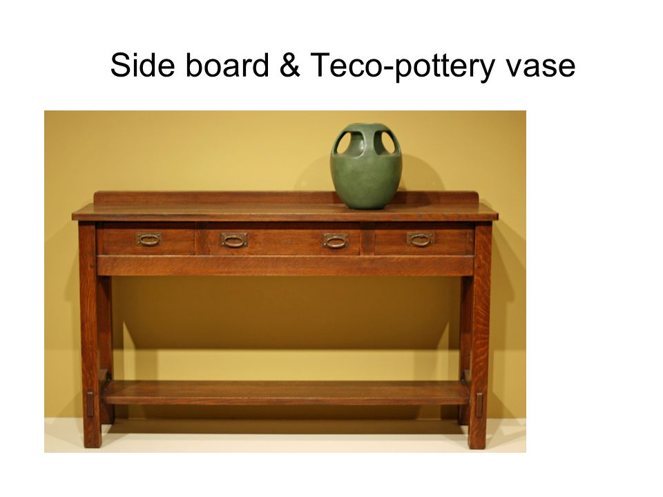 Side board & Teco-pottery vase