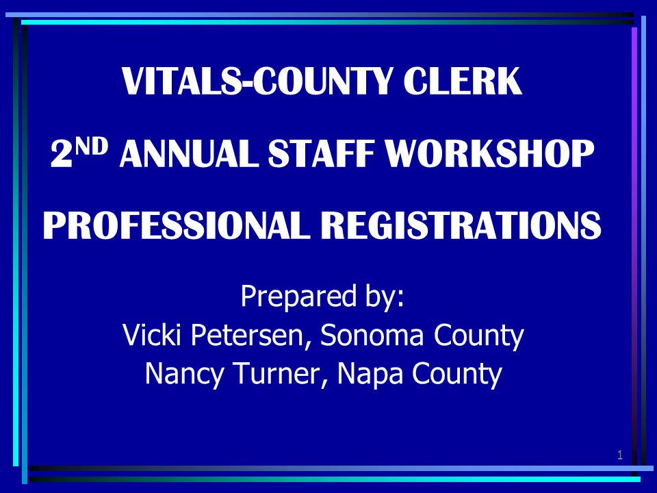 VITALS-COUNTY CLERK 2ND ANNUAL STAFF WORKSHOP PROFESSIONAL REGISTRATIONS