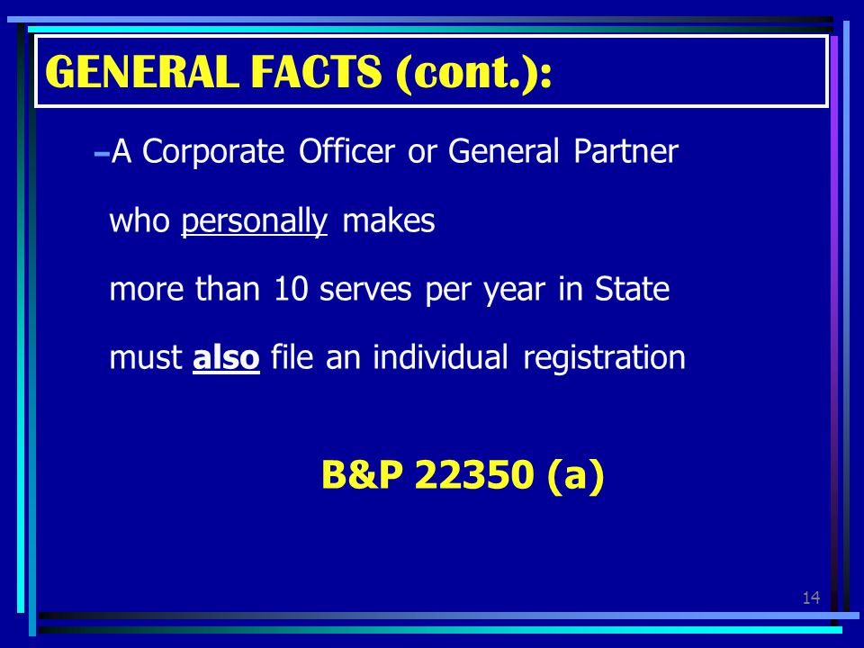 GENERAL FACTS (cont.): B&P 22350 (a)