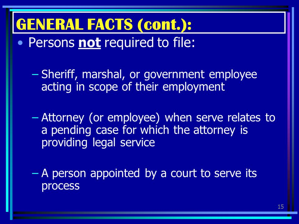 GENERAL FACTS (cont.): Persons not required to file: