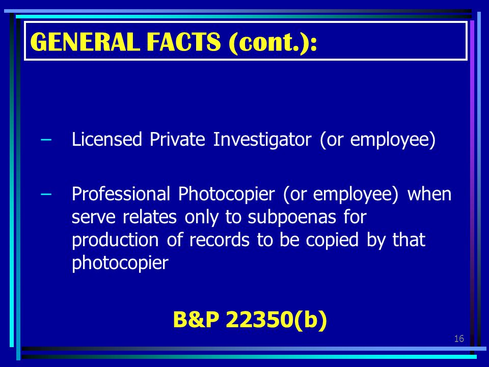 GENERAL FACTS (cont.): B&P 22350(b)