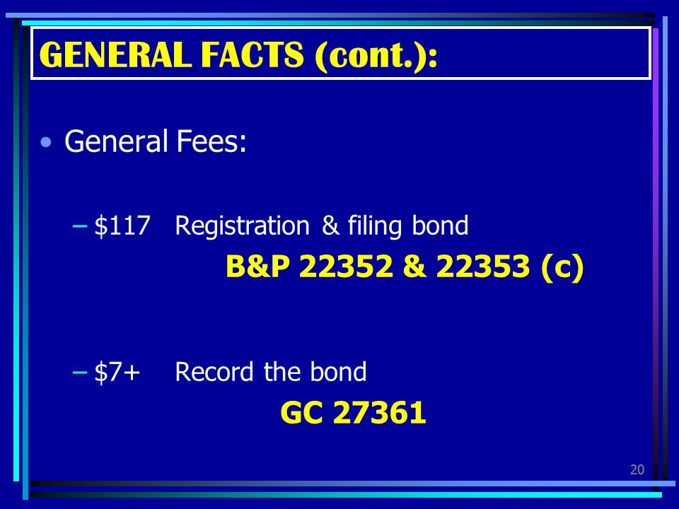 GENERAL FACTS (cont.): General Fees: GC 27361