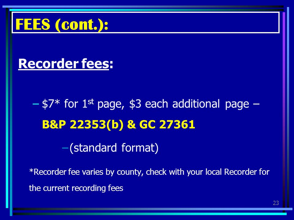 FEES (cont.): Recorder fees: