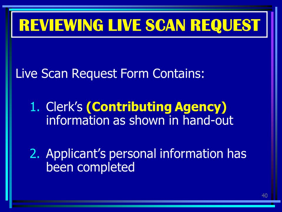 REVIEWING LIVE SCAN REQUEST