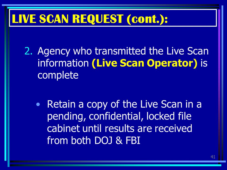 LIVE SCAN REQUEST (cont.):