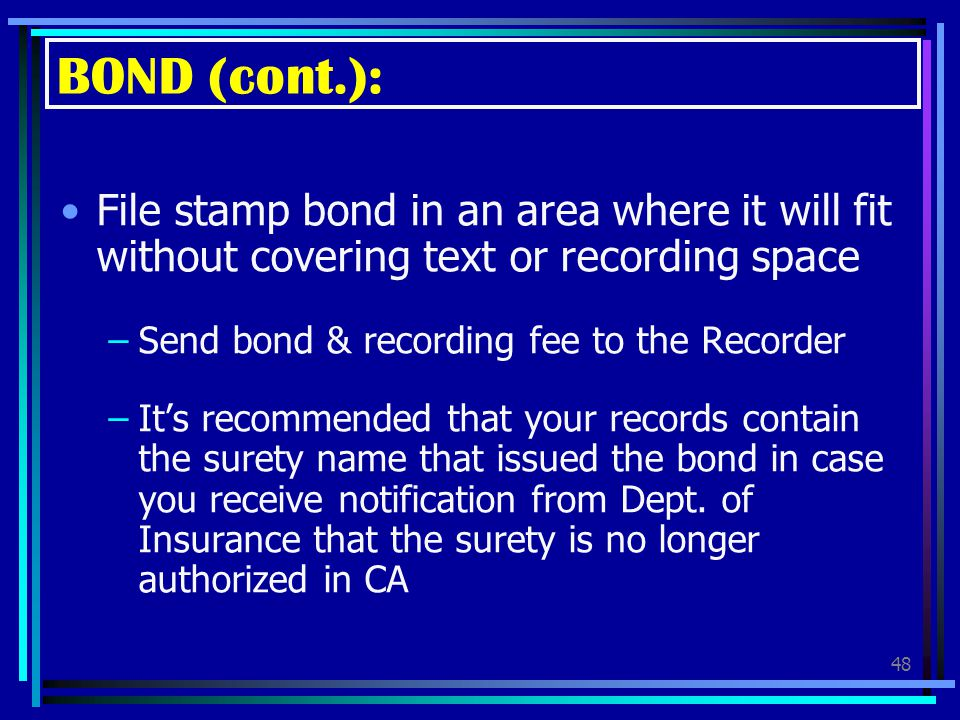 BOND (cont.): File stamp bond in an area where it will fit without covering text or recording space.