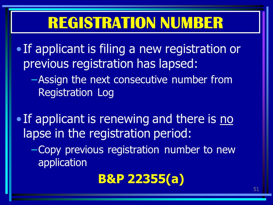 REGISTRATION NUMBER If applicant is filing a new registration or previous registration has lapsed: