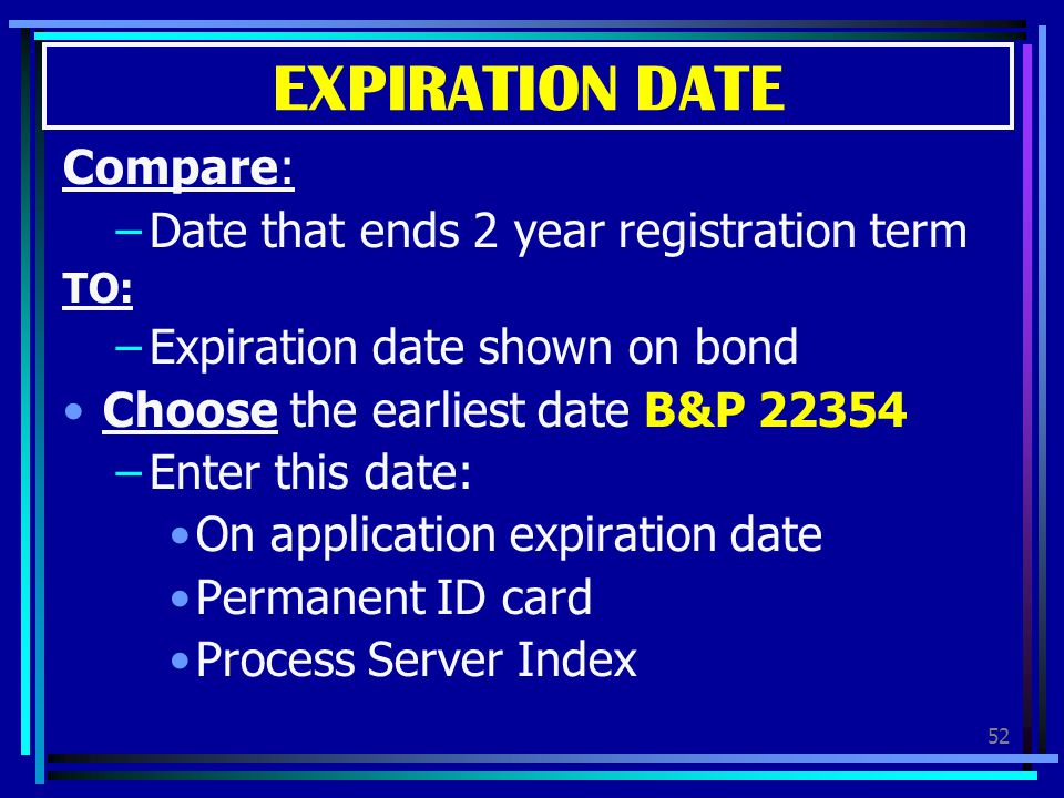 EXPIRATION DATE Compare: Date that ends 2 year registration term