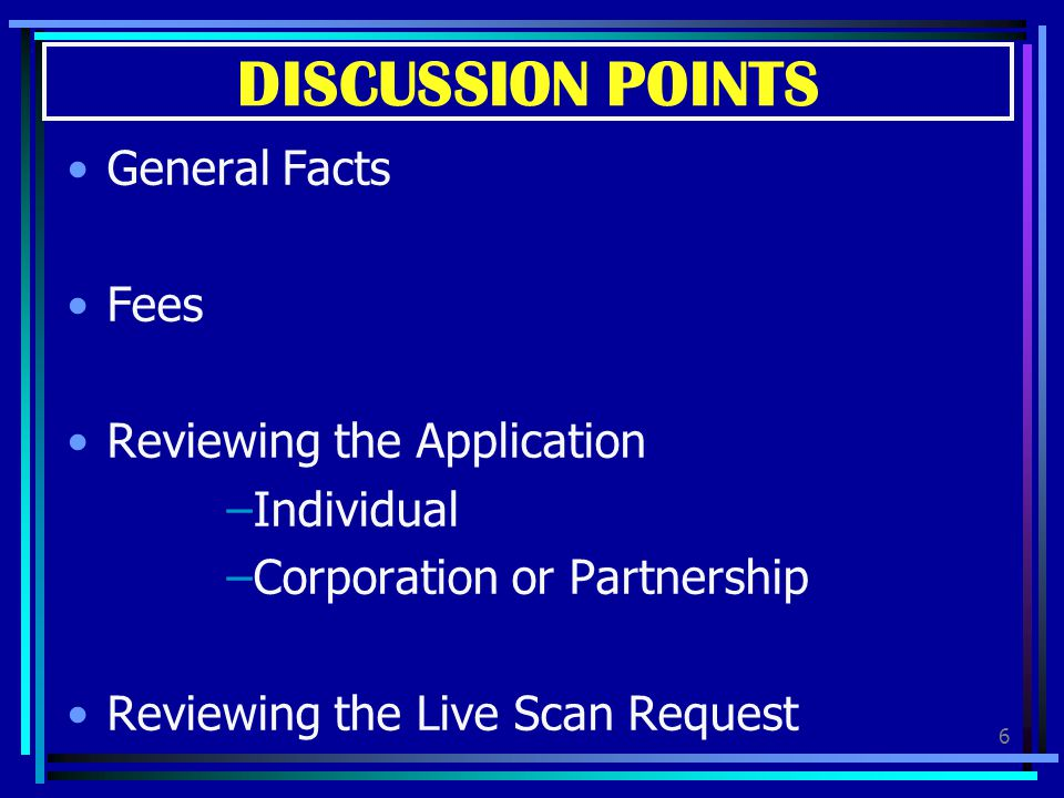DISCUSSION POINTS General Facts Fees Reviewing the Application