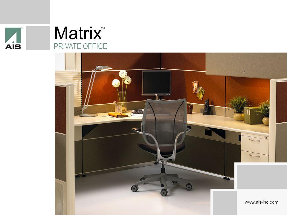 Matrix PRIVATE OFFICE ™ www.ais-inc.com