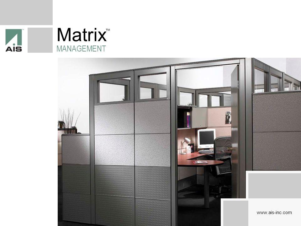 Matrix MANAGEMENT ™ www.ais-inc.com
