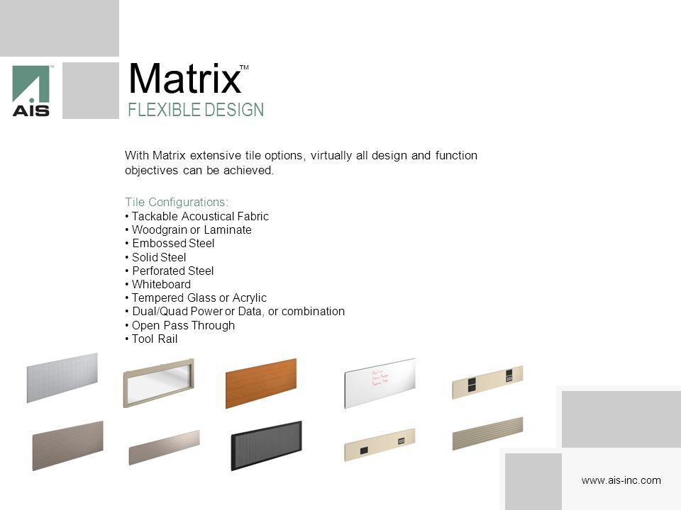 Matrix FLEXIBLE DESIGN