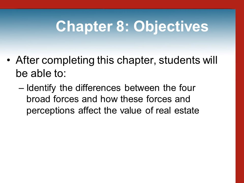 Chapter 8: Objectives After completing this chapter, students will be able to:
