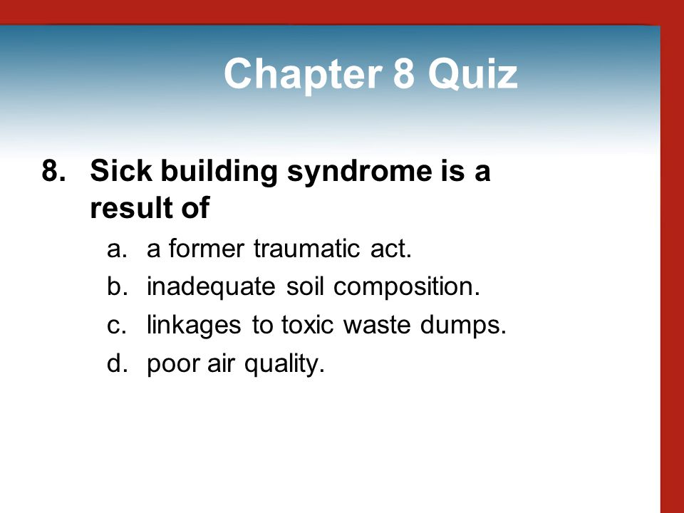 Chapter 8 Quiz 8. Sick building syndrome is a result of