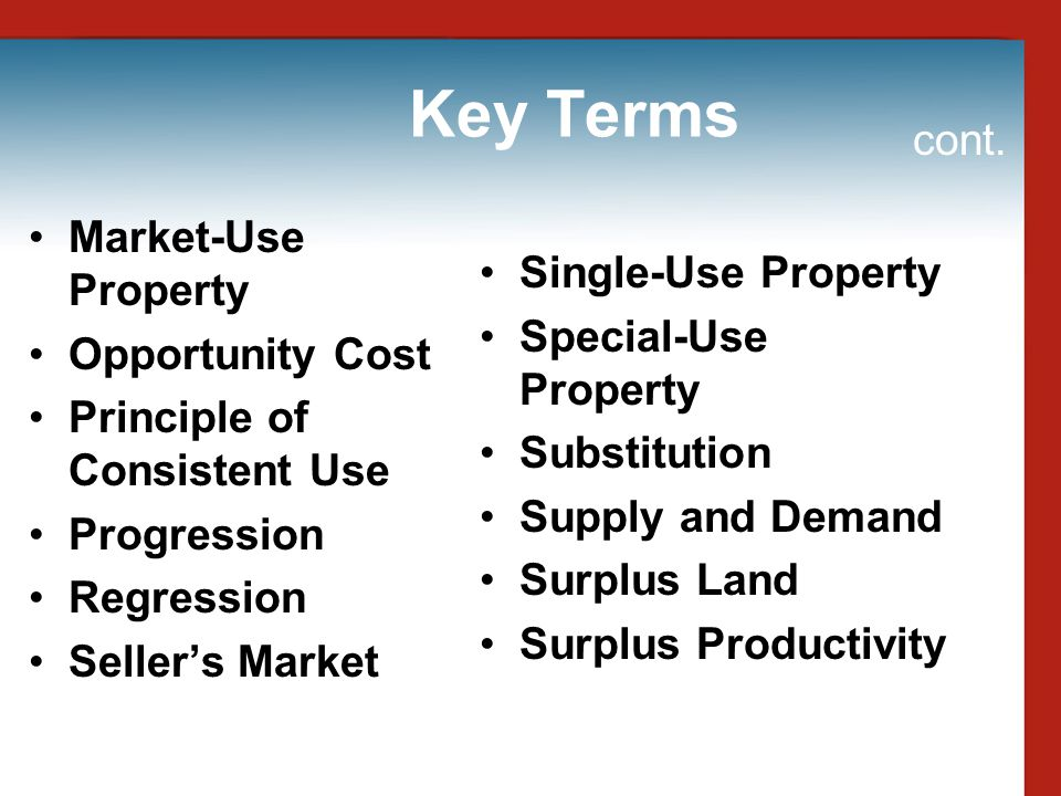 Key Terms cont. Market-Use Property Single-Use Property