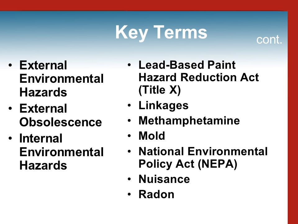 Key Terms cont. External Environmental Hazards External Obsolescence