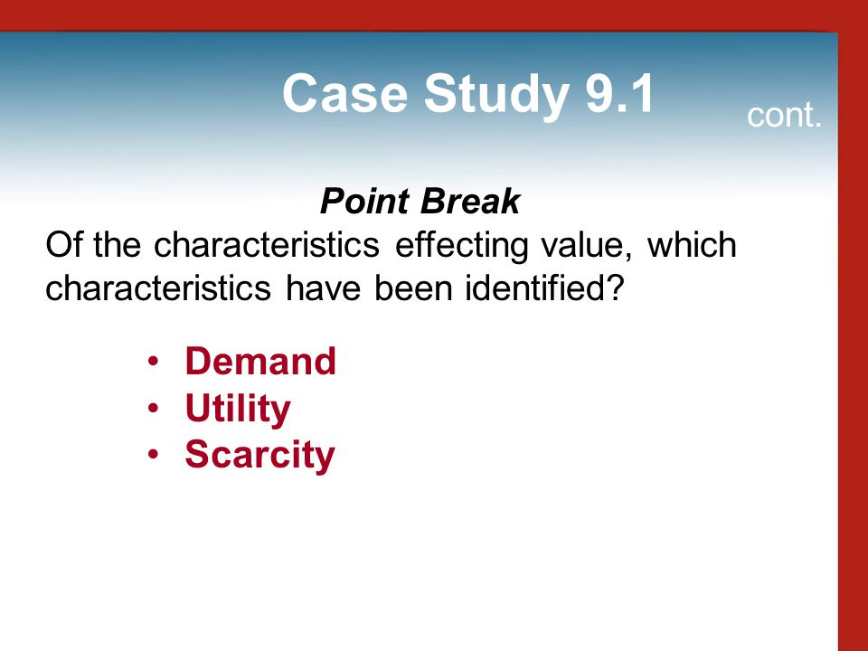 Case Study 9.1 Demand Utility Scarcity cont. Point Break