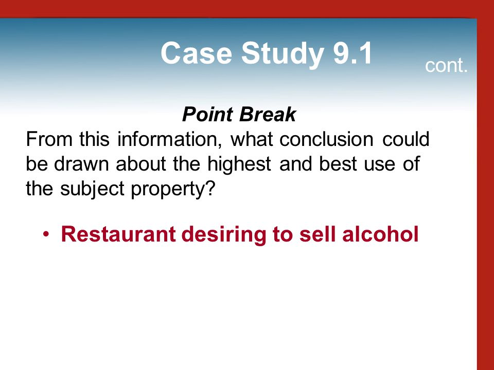 Case Study 9.1 Restaurant desiring to sell alcohol cont. Point Break